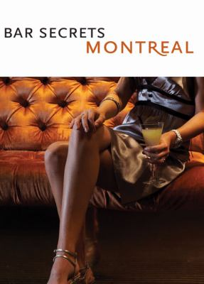 Bar Secrets Montreal 9780981225401