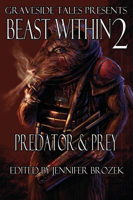 Beast Within 2: Predator & Prey 9780983314127
