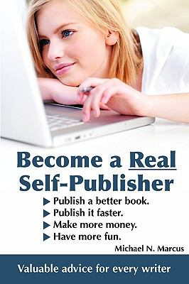 Become a Real Self-Publisher 9780981661742