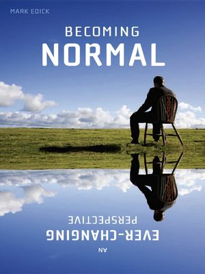 Becoming Normal: An Ever-Changing Perspective 9780981848211