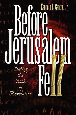 Before Jerusalem Fell: Dating the Book of Revelation 9780982620601