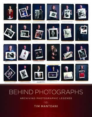 Behind Photographs: Archiving Photographic Legends 9780982613795