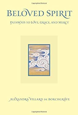 Beloved Spirit: Pathways to Love, Grace and Mercy 9780982379967