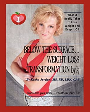 Below the Surface ... Weight Loss Transformation by KJ 9780982585450