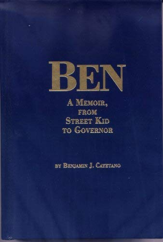 Ben: A Memoir, from Street Kid to Governor 9780982169803
