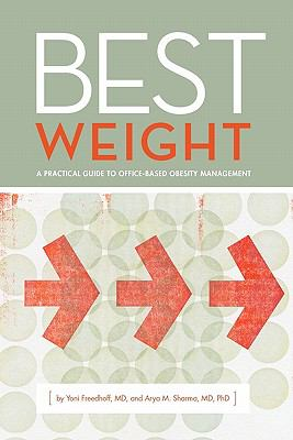 Best Weight: A Practical Guide to Office-Based Obesity Management 9780986588907