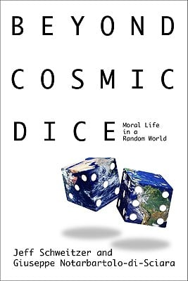 Beyond Cosmic Dice: Moral Life in a Random World 9780981931104