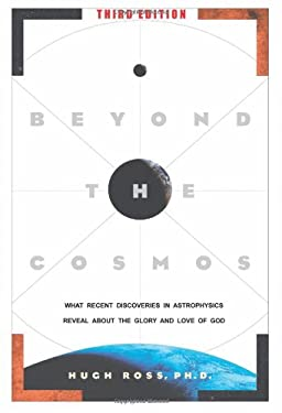 Beyond the Cosmos: What Recent Discoveries in Astrophysics Reveal about the Glory and Love of God 9780984061488