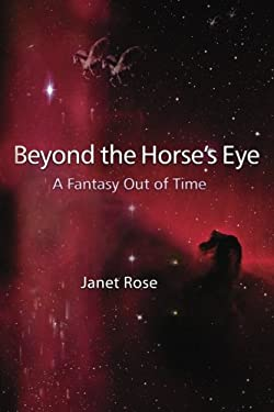 Beyond the Horse's Eye -- A Fantasy Out of Time