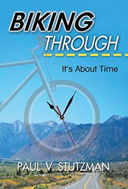 Biking Through: It's about Time 9780984644902