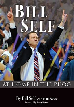 Bill Self: At Home in the Phog 9780981716633