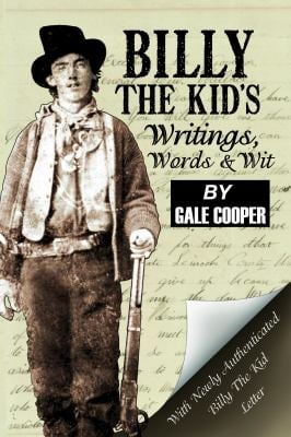Billy the Kid's Writings, Words, and Wit 9780984505425