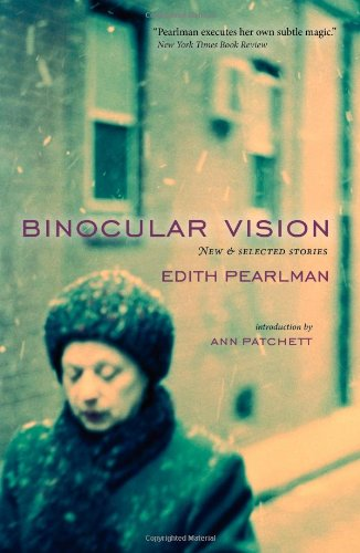 Binocular Vision: New & Selected Stories 9780982338292