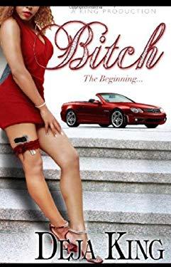 Bitch: The Beginning...