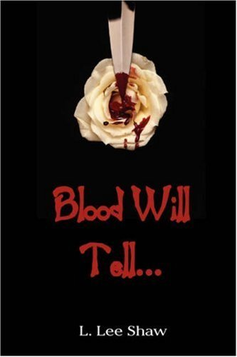 Blood Will Tell... 9780981470917