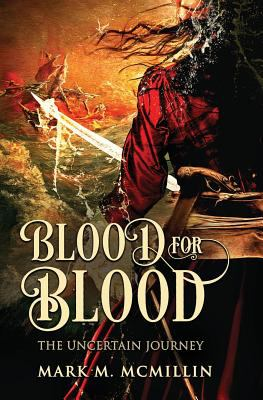 Blood for Blood: The Uncertain Journey