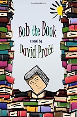 Bob the Book 9780984470716
