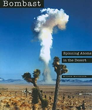 Bombast: Spinning Atoms in the Desert 9780984101436