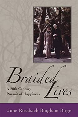 Braided Lives: A 20th-Century Pursuit of Happiness 9780980125023