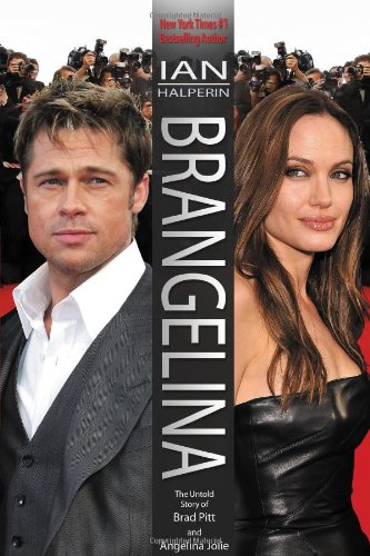 Brangelina: The Untold Story of Brad Pitt and Angelina Jolie 9780981239668