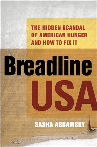 Breadline USA: The Hidden Scandal of American Hunger and How to Fix It 9780981709116