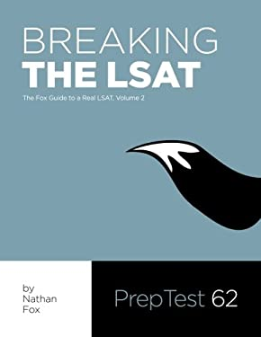 Breaking the LSAT: The Fox Test Prep Guide to a Real LSAT, Volume 2 9780983850519