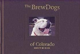 The BrewDogs of Colorado 9780984290802