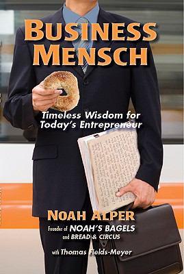 Business Mensch: Timeless Wisdom for Today's Entrepreneur 9780984072248