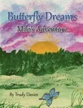 Butterfly Dreams: Milo's Adventure 9780986636516