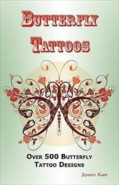 Butterfly Tattoos: Over 500 Butterfly Tattoo Designs, Ideas and Pictures Including Tribal, Flowers, Wings, Fairy, Celtic, Small, L