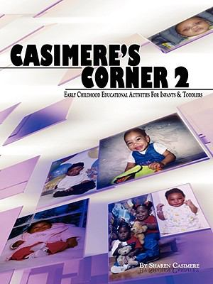 Casimere's Corner 2-Early Childhood Educational Activities for Infants and Toddlers 9780981648330