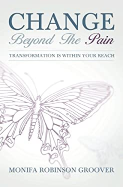 Change Beyond the Pain 9780983677604