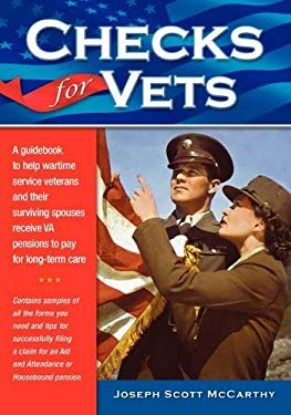 Checks for Vets a Guidebook to Help Wartime Veterans and Their Surviving Spouses Receive Va Pensions 9780982035122