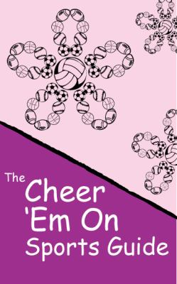 Cheer 'em on Sports Guide 9780982200001