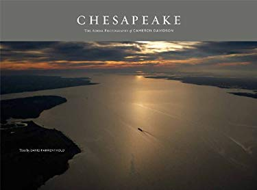 Chesapeake: The Aerial Photography of Cameron Davidson 9780984162000