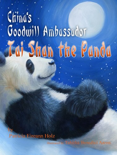 China's Goodwill Ambassador-Tai Shan the Panda 9780986001505