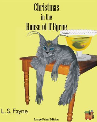 Christmas in the House of O'Byrne - Large Print Edition 9780981622316