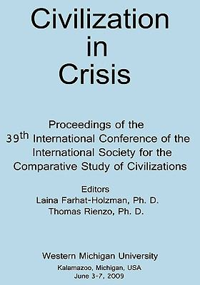 Civilizations in Crises - 2009 Iscsc Kalamazoo Conference Proceedings 9780981933023