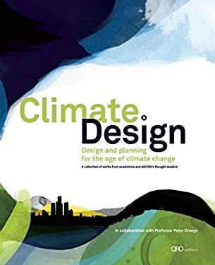 Climate Design: Design and Planning for the Age of Climate Change 9780982060711