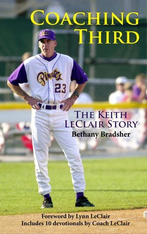 Coaching Third: The Keith LeClair Story 9780982635308