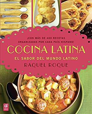 Cocina Latina (Latin Cooking): El Sabor del Mundo Latino (Recipes from All Over the Latin World) 9780983139034