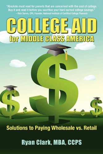 College Aid for Middle Class America 9780983194118