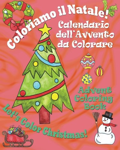 Coloriamo Il Natale! - Let's Color Christmas! 9780984272341