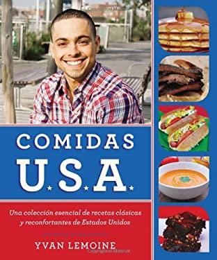 Comidas USA: Una Coleccion Esencial de Recetas Clasicas y Reconfortantes de Estados Unidos 9780983139096