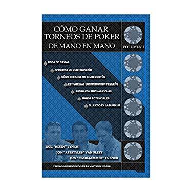 Como Ganar Torneos de Poker de Mano en Mano, Volumen I 9780984143405