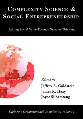 Complexity Science and Social Entrepreneurship: Adding Social Value Through Systems Thinking 9780984216406
