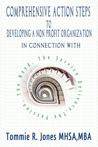 Comprehensive Action Steps to Developing a Non Profit Organization 9780981798103