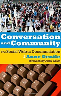 Conversation and Community: The Social Web for Documentation 9780982219119