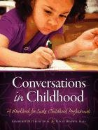 Conversations in Childhood: A Workbook for Early Childhood Professionals 9780982106273