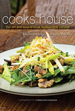 Cooks' House: The Art and Soul of Local, Sustainable Cuisine 9780981870823